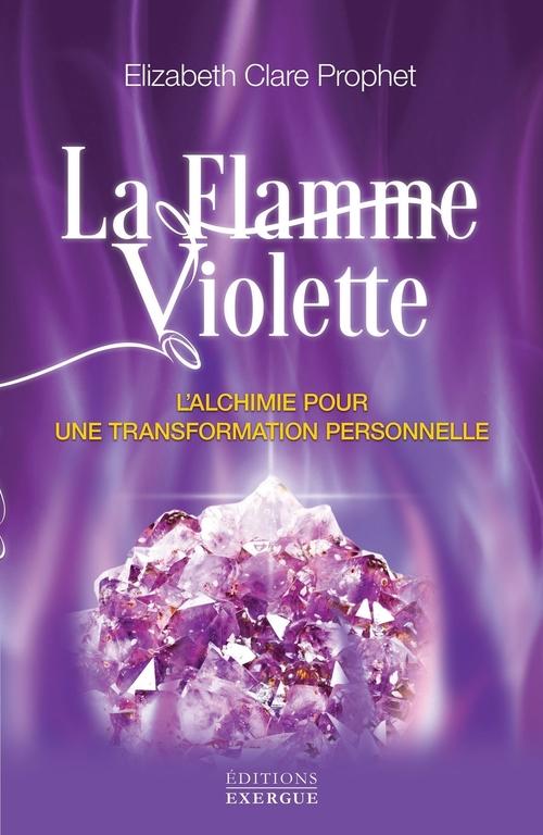 La flamme violette ; l'alchimie pour une transformation personnelle