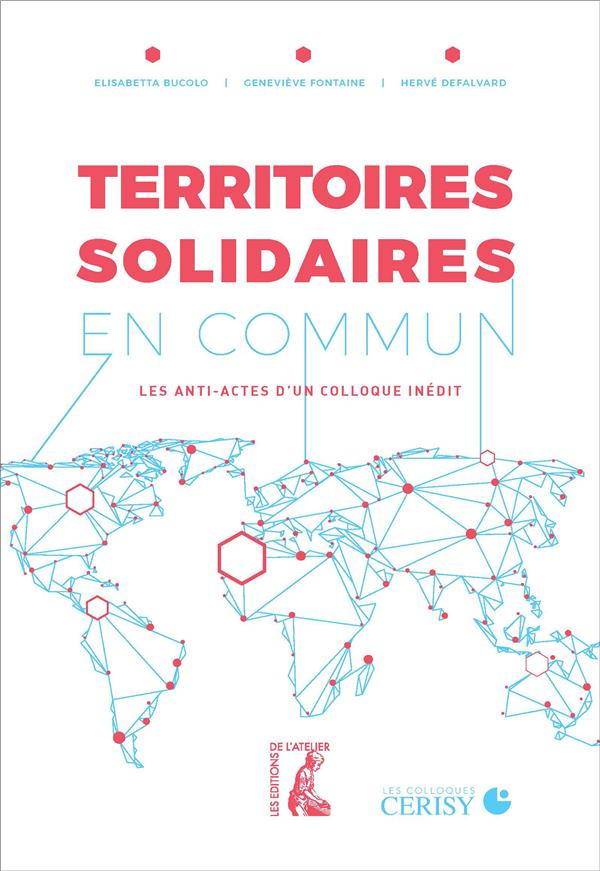 Territoires solidaires en commun ; les anti-actes d'un colloque inédit