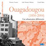 Ouagadougou (1850-2004)  - F. Fournet - Gérard Salem - Florence Fournet - Aude Meunier-Nikiema
