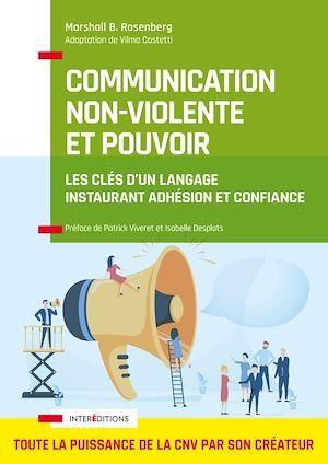 Communication non-violente et pouvoir ; les clés d'un langage instaurant adhésion et confiance