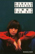 Jimmy the Kid  - Donald Westlake