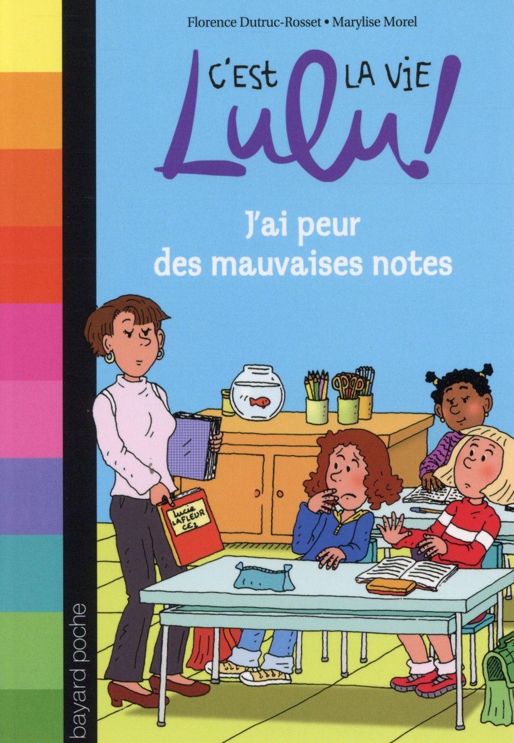 C'est la vie Lulu ! t.3 ; j'ai peur des mauvaises notes