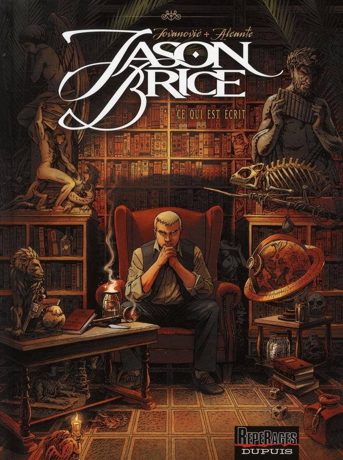 Jason Brice t.1 ; ce qui est écrit