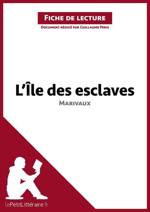 L'île des esclaves de Marivaux ; fiche de lecture ; résumé complet et analyse détaillée de l'½uvre