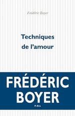 Vente EBooks : Techniques de l'amour  - Frédéric Boyer