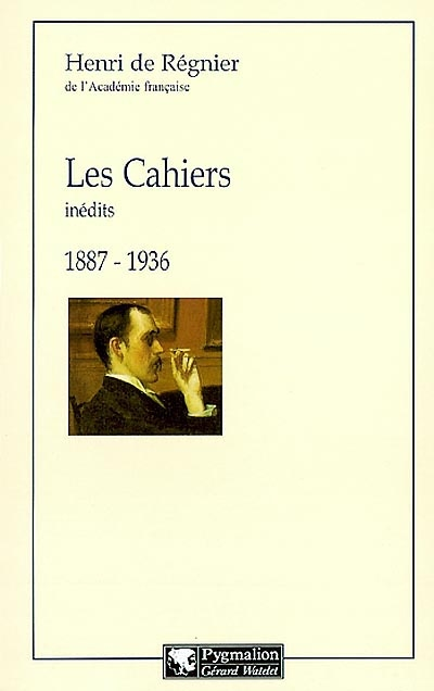 Les cahiers : inedits, 1887-1936
