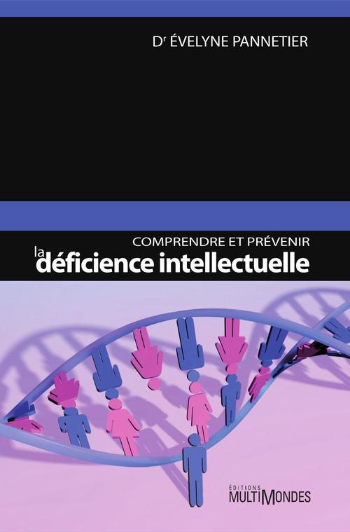 Comprendre et prévenir la déficience intellectuelle
