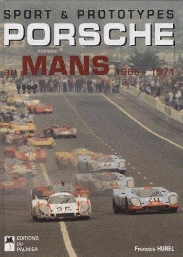 Sport et prototypes ; Porsche au Mans (1966 - 1971)