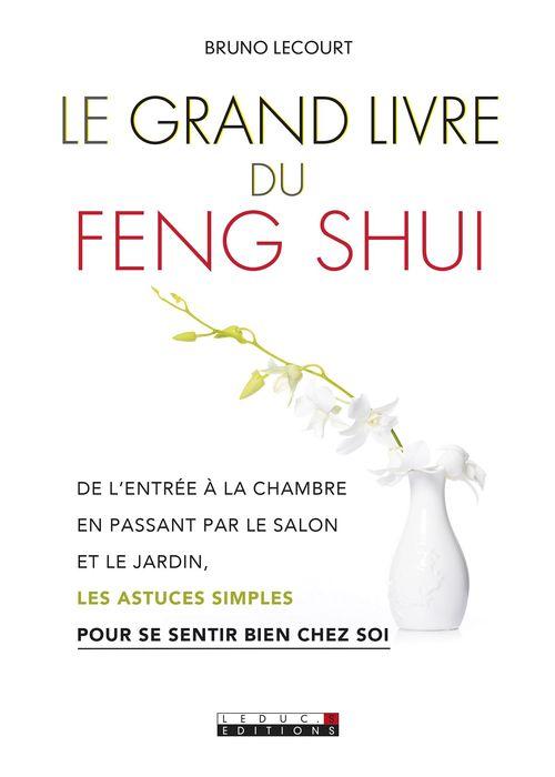 Le Grand Livre du feng shui  - Bruno Lecourt