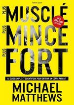 Vente Livre Numérique : Plus musclé, plus mince, plus fort  - Michael Matthews