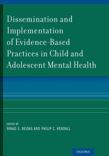 Dissemination and Implementation of Evidence-Based Practices in Child
