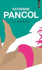 Vente Livre Numérique : La Barbare  - Katherine Pancol