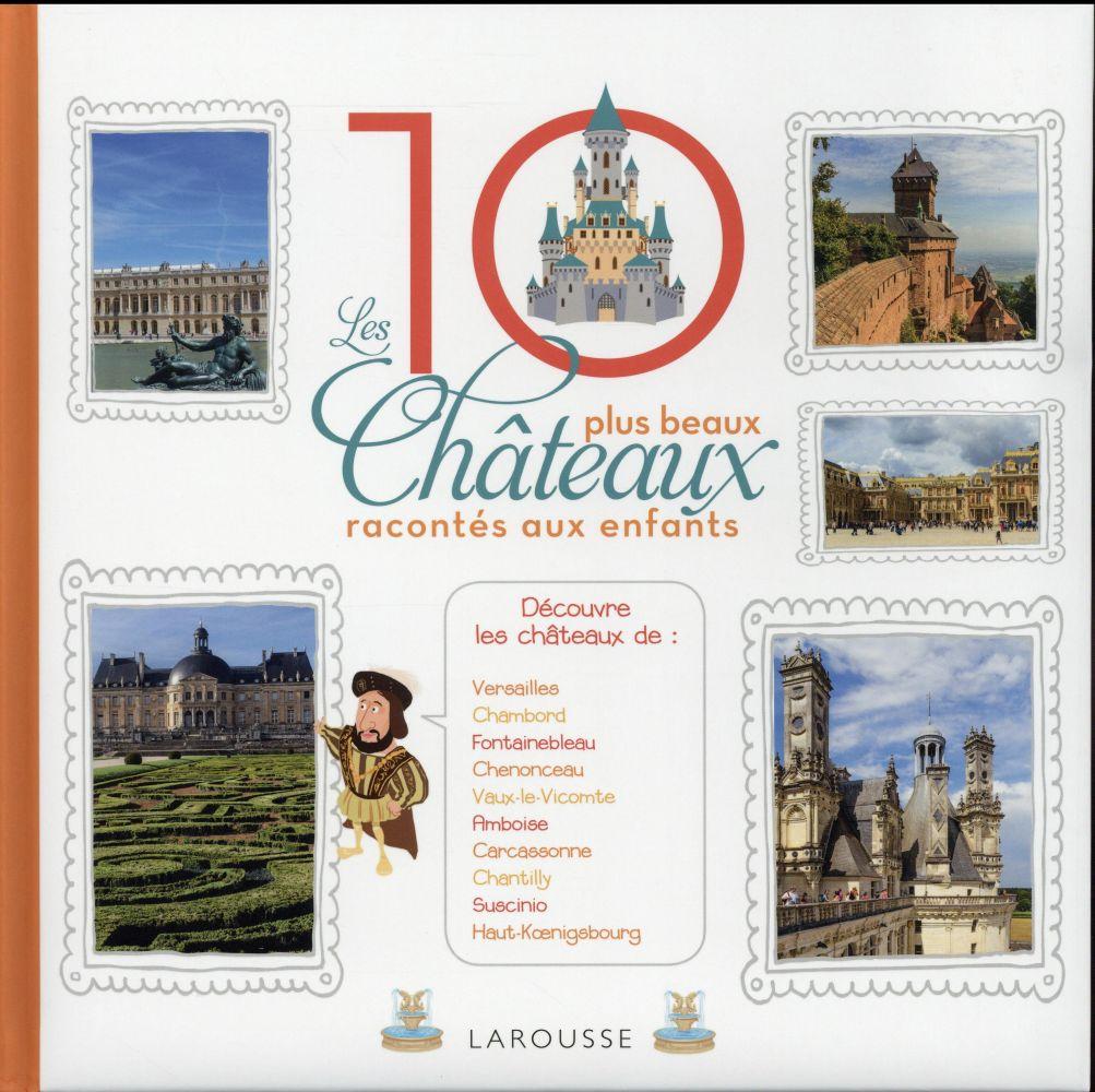 Les 10 plus beaux châteaux racontés aux enfants
