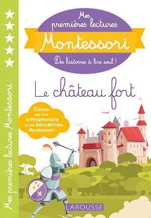 Mes premières lectures Montessori ; au château fort