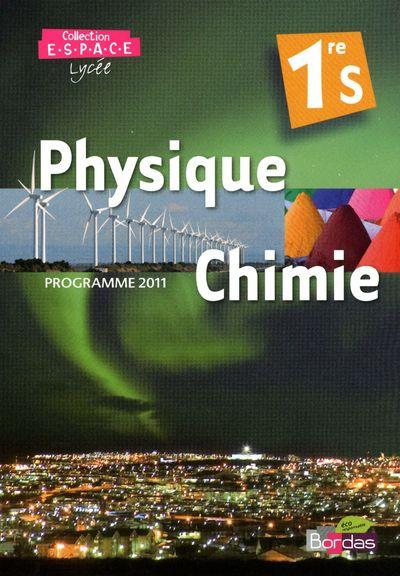 Espace Lycee ; Physique-Chimie ; 1ere S ; Manuel De L'Eleve (Edition 2011)