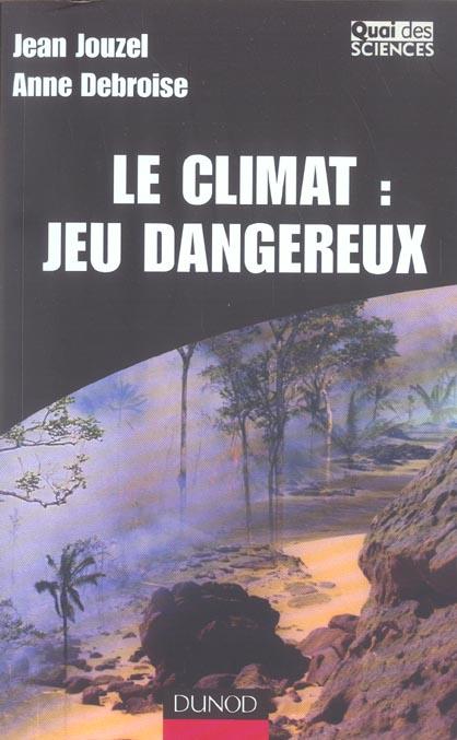 Le climat : jeu dangereux