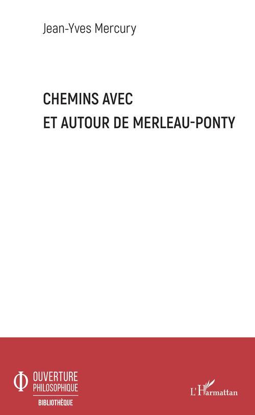 Chemins avec et autour de Merleau-Ponty