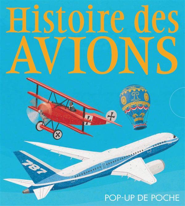 Histoire des avions ; pop-up de poche