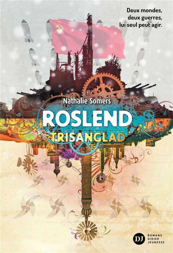 Roslend T.2 ; trisanglad