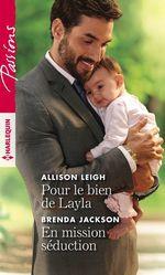 Pour le bien de Layla - En mission séduction  - Brenda Jackson - Allison Leigh