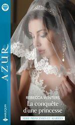 Vente Livre Numérique : La conquête d'une princesse  - Rebecca Winters