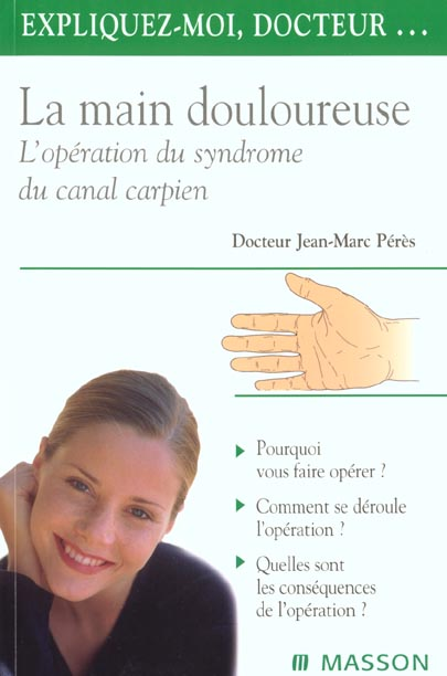 L'Operation De La Main Douloureuse ; Le Syndrome Du Canal Carpien