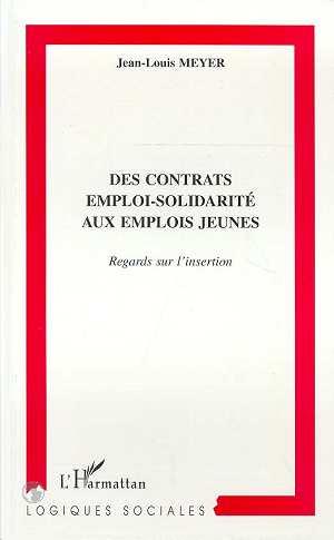 Contrats (des) emploi-solidarite aux emplois jeunes - regards sur l'insertion