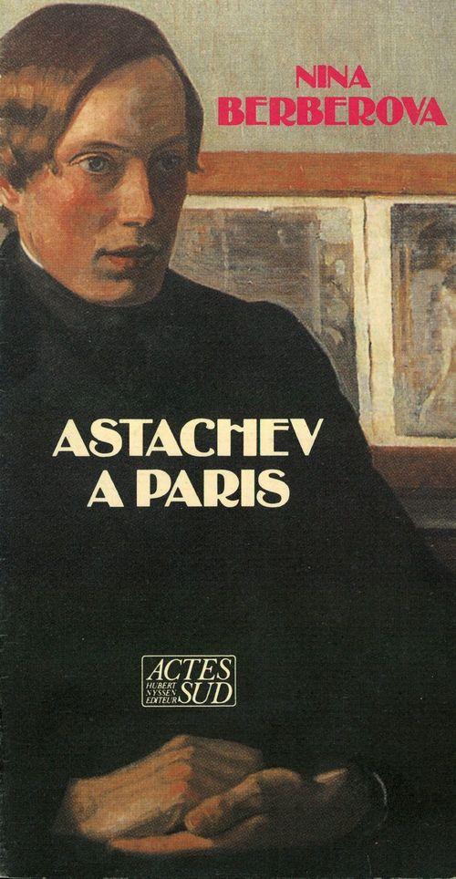 Astachev a paris  - Nina Berberova