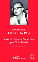 Vente Livre Numérique : Pierre Kast Écrits 1945-1983  - Noël BURCH