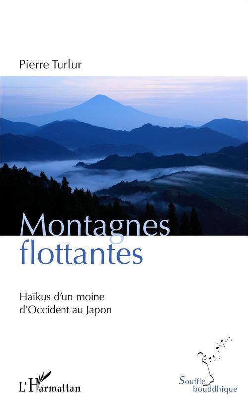 Montagnes flottantes ; hîikus d'un moine d'occident au Japon