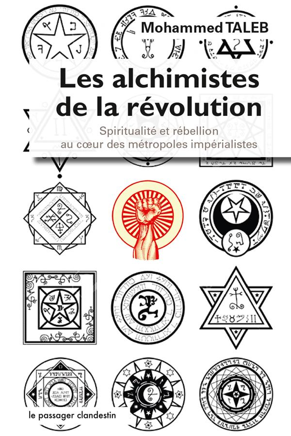 Les alchimistes de la révolution ; spiritualité et rébellion au coeur des métropoles impérialistes