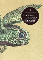 Couverture de L'Homme Qui Savait La Langue Des Serpents