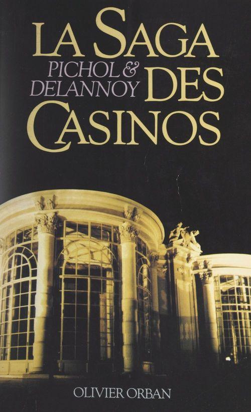 La saga des casinos