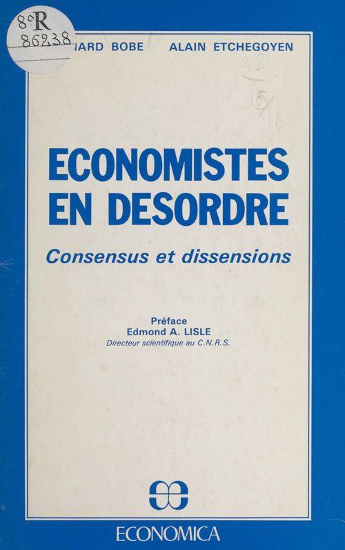 Économistes en désordre : consensus et dissensions