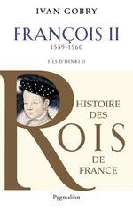 Vente Livre Numérique : François II  - Ivan Gobry