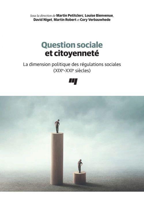 Question sociale et citoyenneté ; la dimension politique des régulations sociales (XIXe-XXIe siècles)