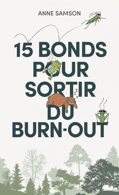 15 BONDS POUR SORTIR DU BURN-OUT.
