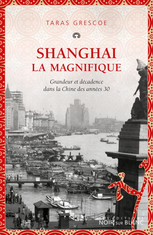 Vente EBooks : Shanghai la magnifique  - Taras Grescoe