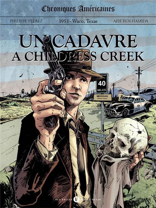 chroniques américaines t.1 ; un cadavre à Childress Creek