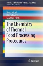 The Chemistry of Thermal Food Processing Procedures  - Salvatore Parisi - Maria Micali - Marco Fiorino
