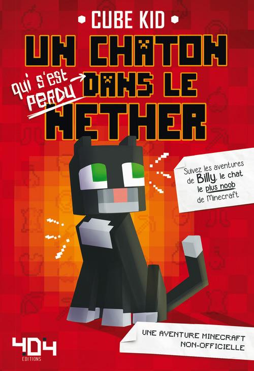 Un chaton (qui s'est perdu) dans le Nether T.1