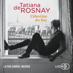 Vente AudioBook : Célestine du Bac  - Tatiana de Rosnay