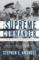 The Supreme Commander  - Stephen E. Ambrose