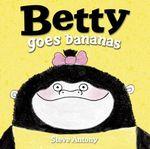 Vente Livre Numérique : Betty Goes Bananas  - Steve Antony