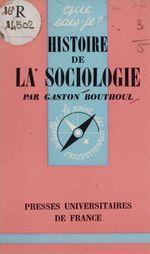 Histoire de la sociologie  - Paul Angoulvent - Gaston Bouthoul