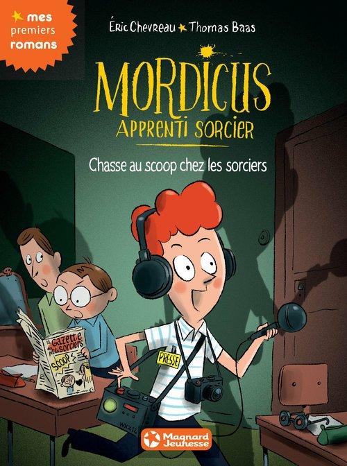 Mordicus, apprenti sorcier T.8 ; chasse au scoop chez les sorciers