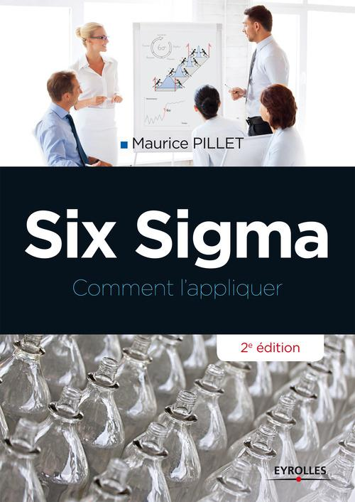 Six sigma ; comment l'appliquer (2e édition)