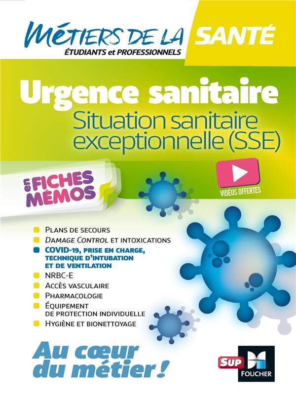 Urgence sanitaire ; situation sanitaire exceptionnelle (SSE) ; en fiches mémos