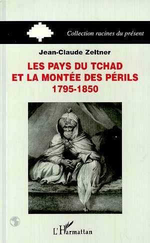 Les pays du tchad et la montee des perils - 1795-1850