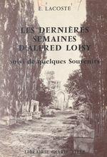 Les dernières semaines d'Alfred Loisy  - Edmond Lacoste
